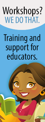 Workshops? We do that. Training and support for educators.